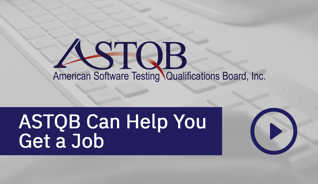 ASTQB Can Help You Get a Job