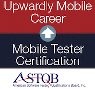 Mobile Testing Certification: ASTQB Mobile Tester is the